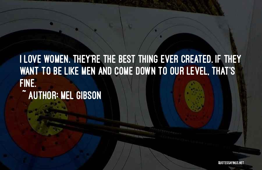 Mel Gibson Quotes 1222551