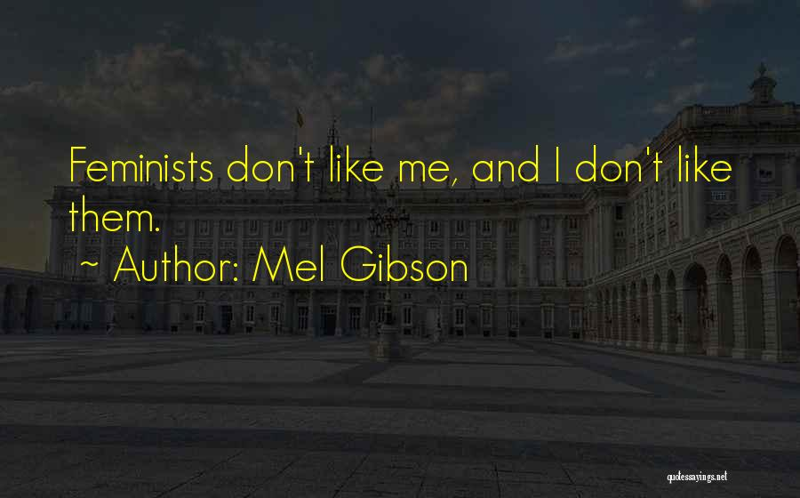 Mel Gibson Quotes 136456