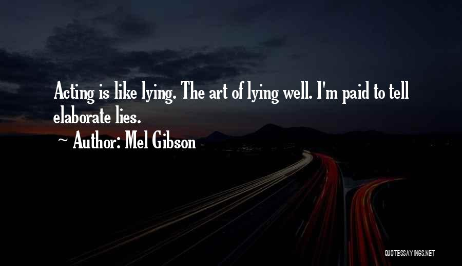 Mel Gibson Quotes 1467569