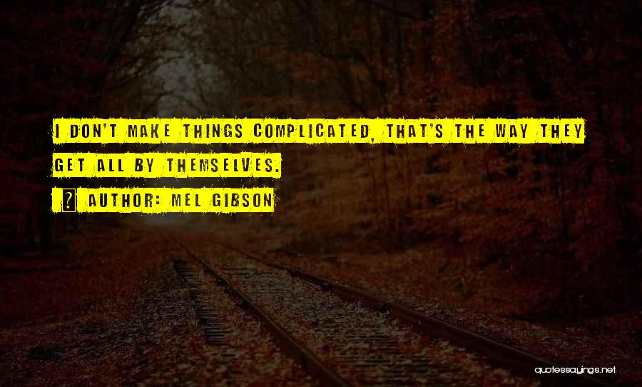 Mel Gibson Quotes 146884