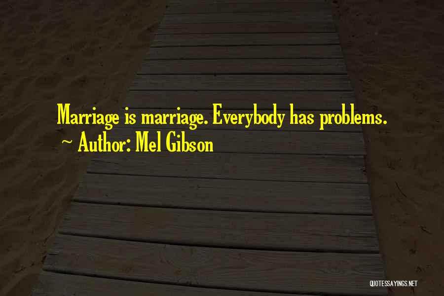 Mel Gibson Quotes 1480218