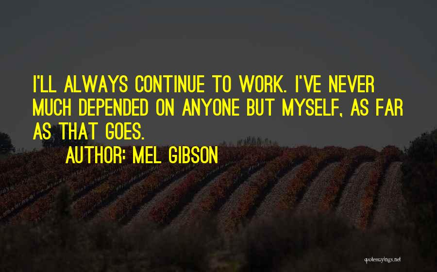 Mel Gibson Quotes 1895078