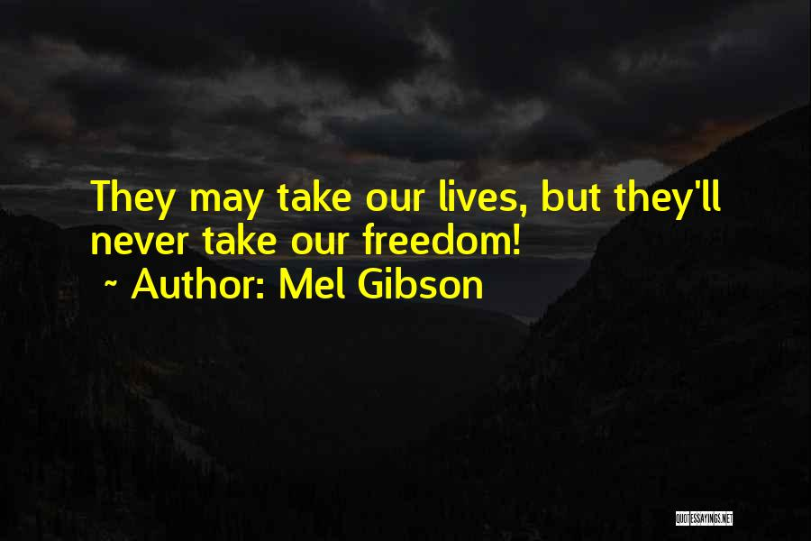 Mel Gibson Quotes 1922764