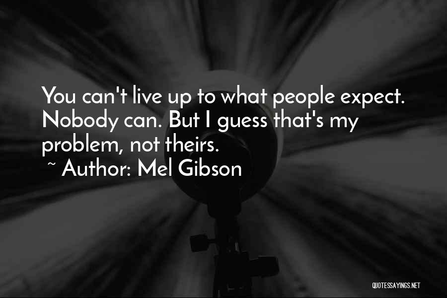 Mel Gibson Quotes 195531