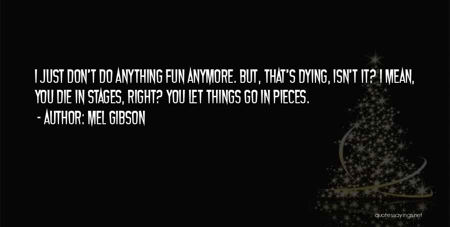 Mel Gibson Quotes 2115903