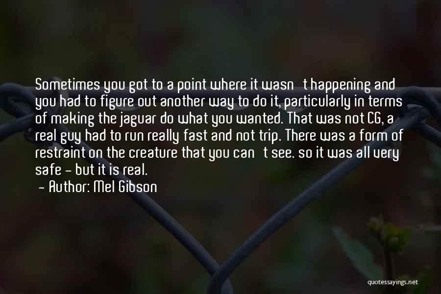 Mel Gibson Quotes 635841