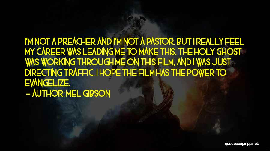 Mel Gibson Quotes 650322