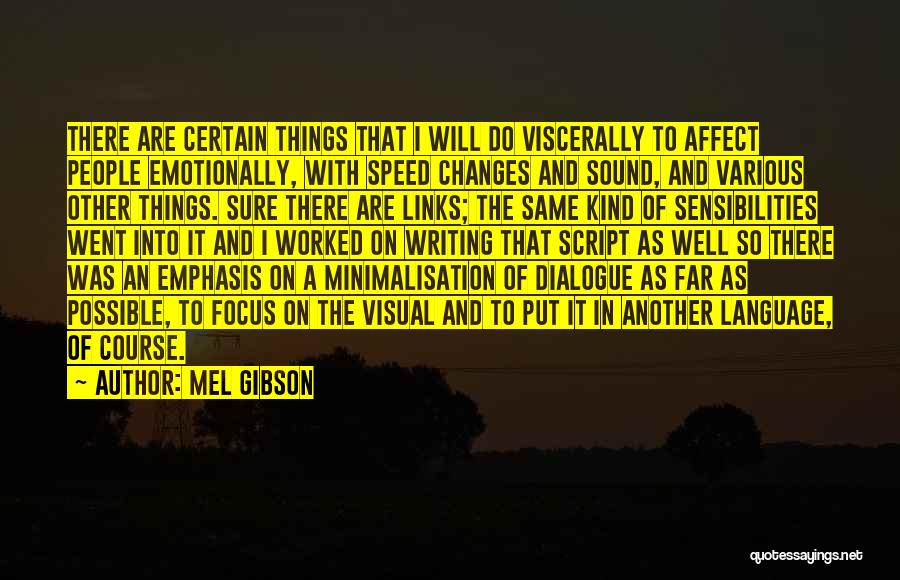 Mel Gibson Quotes 794716