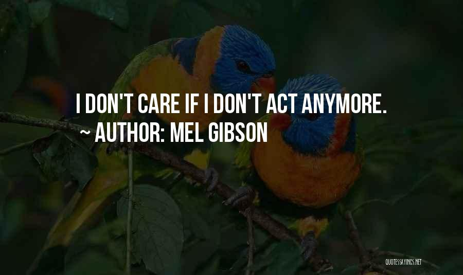Mel Gibson Quotes 809179