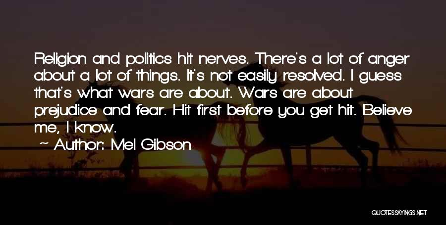Mel Gibson Quotes 925137