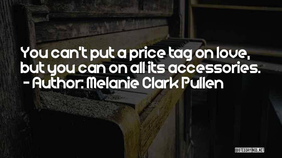 Melanie Clark Pullen Quotes 2006254