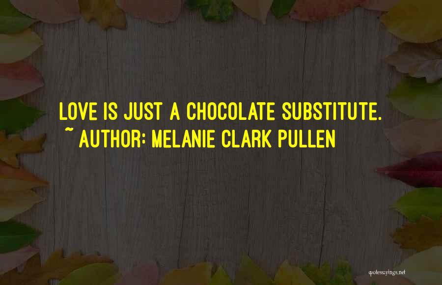 Melanie Clark Pullen Quotes 873331