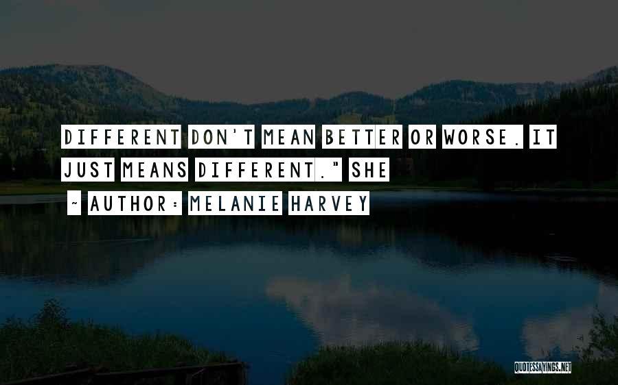 Melanie Harvey Quotes 1595067