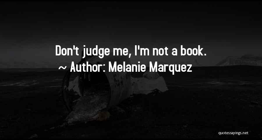 Melanie Marquez Quotes 1138953