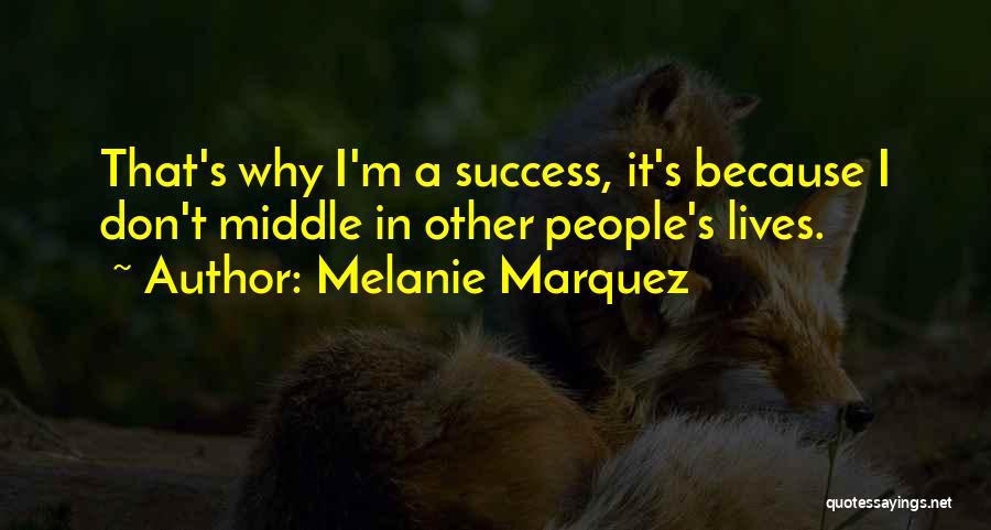 Melanie Marquez Quotes 1414154