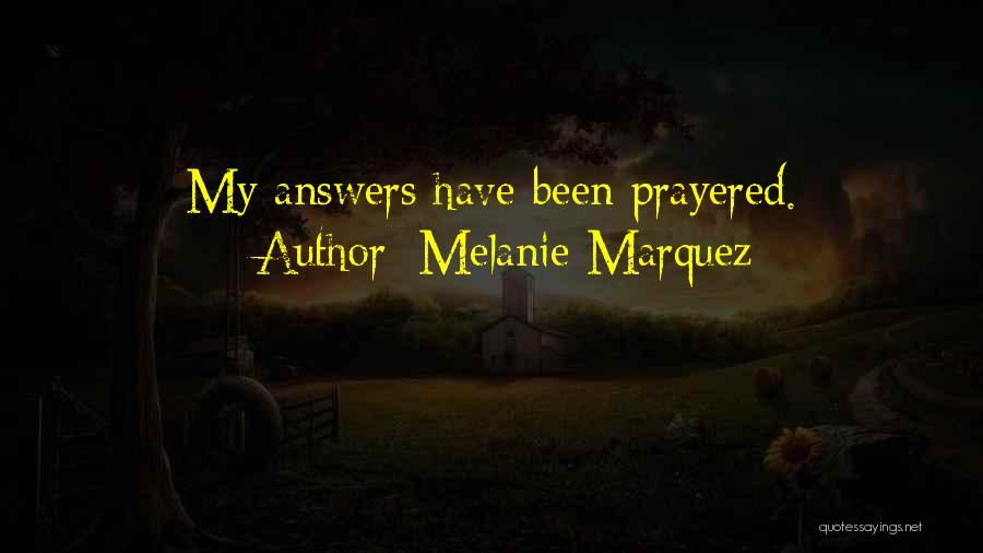 Melanie Marquez Quotes 1749172