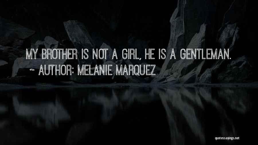 Melanie Marquez Quotes 474779