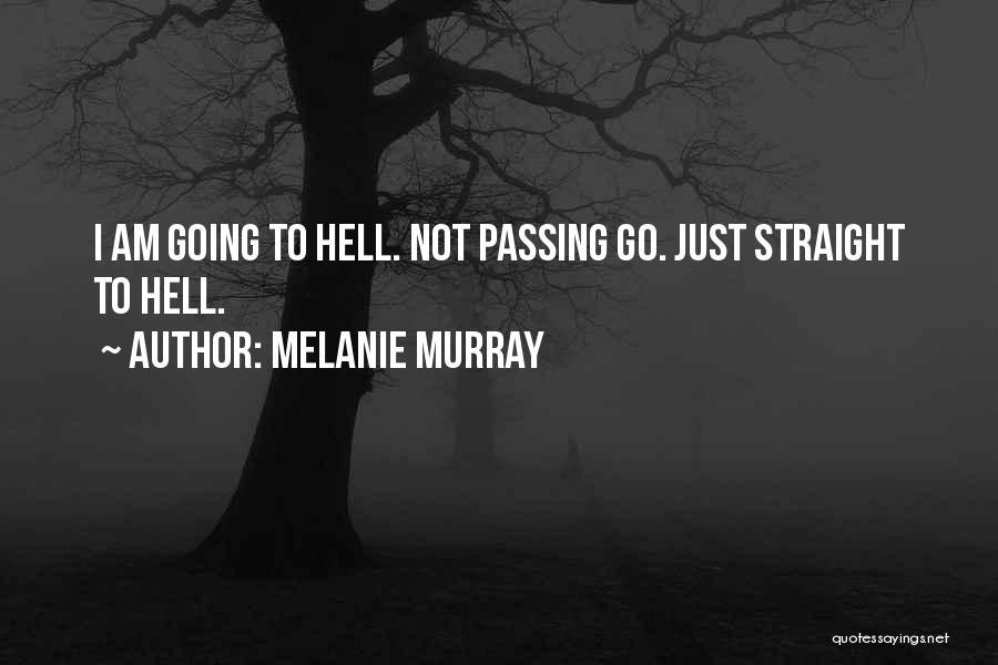 Melanie Murray Quotes 435785