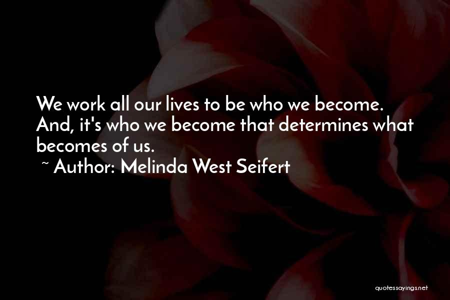 Melinda West Seifert Quotes 932093