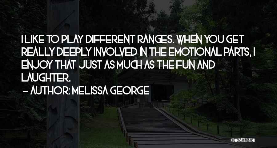 Melissa Cox Quotes By Melissa George