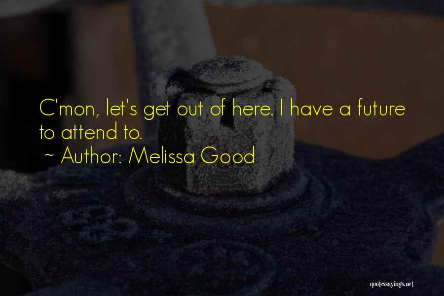 Melissa Cox Quotes By Melissa Good