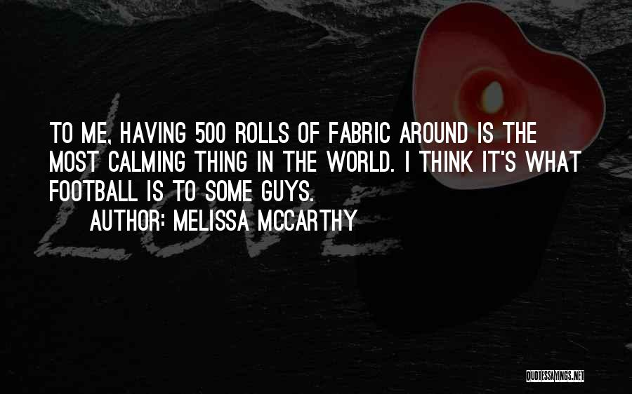 Melissa Cox Quotes By Melissa McCarthy