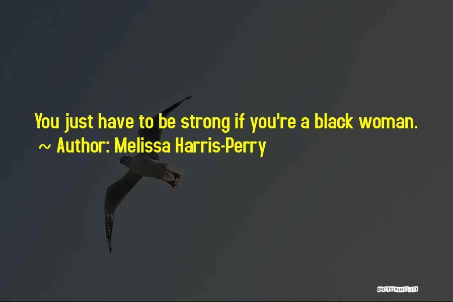 Melissa Harris-Perry Quotes 2183532