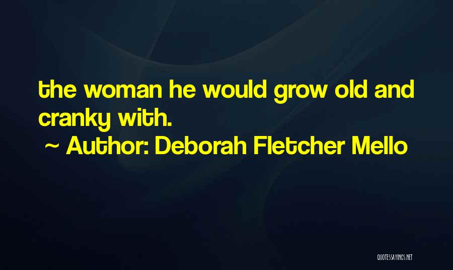 Mello Quotes By Deborah Fletcher Mello