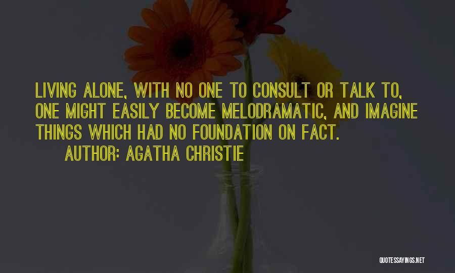 Melodramatic Quotes By Agatha Christie