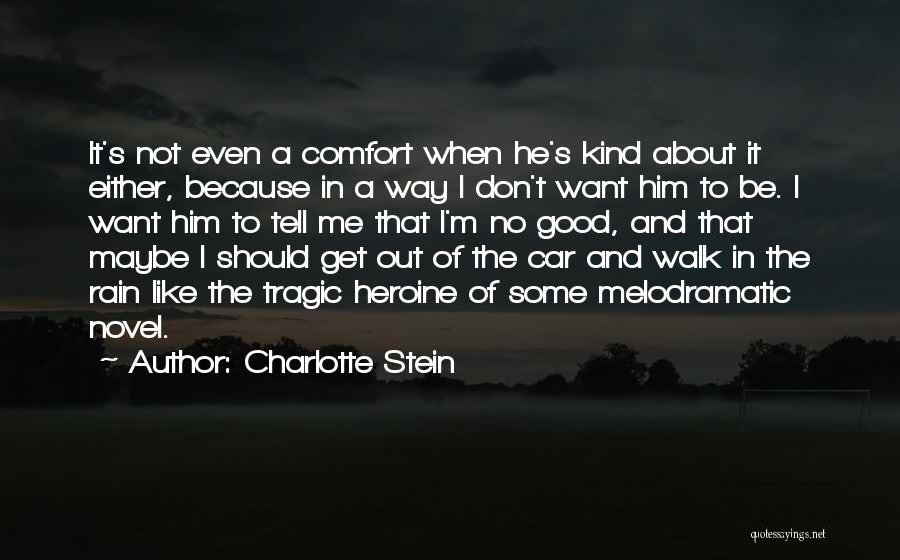 Melodramatic Quotes By Charlotte Stein