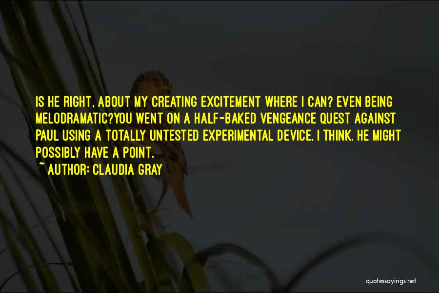 Melodramatic Quotes By Claudia Gray