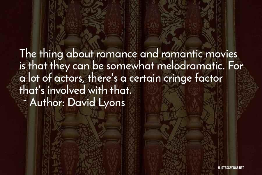 Melodramatic Quotes By David Lyons