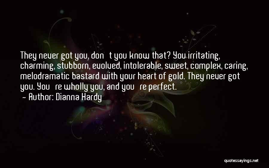Melodramatic Quotes By Dianna Hardy