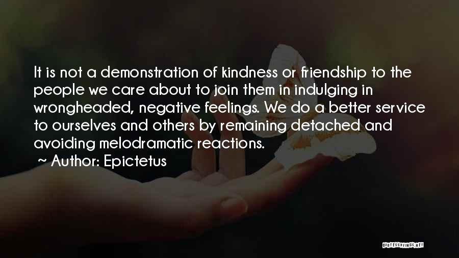 Melodramatic Quotes By Epictetus