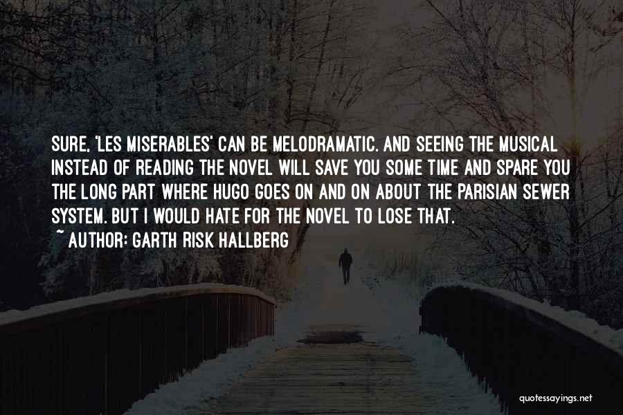 Melodramatic Quotes By Garth Risk Hallberg