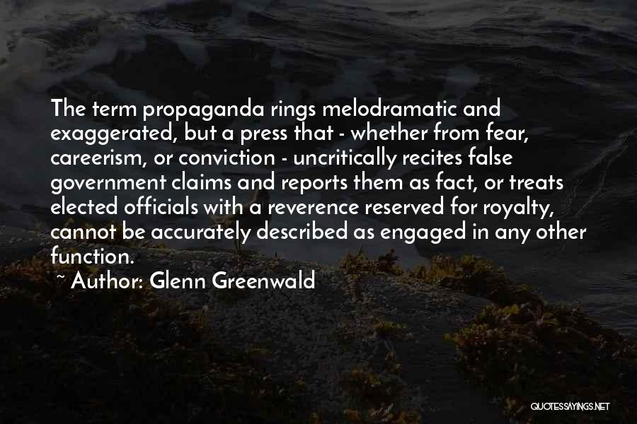 Melodramatic Quotes By Glenn Greenwald