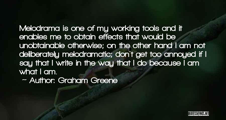 Melodramatic Quotes By Graham Greene
