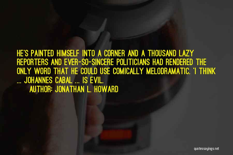 Melodramatic Quotes By Jonathan L. Howard