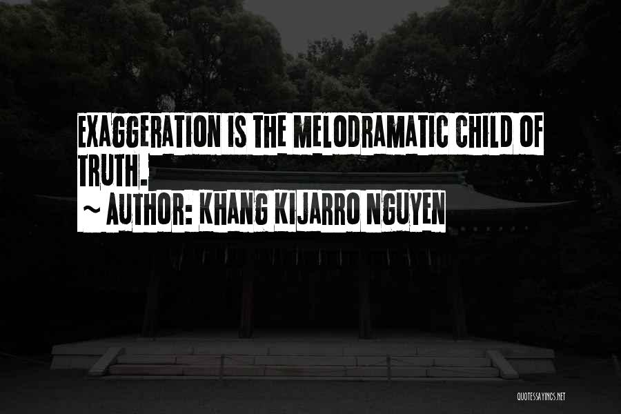 Melodramatic Quotes By Khang Kijarro Nguyen