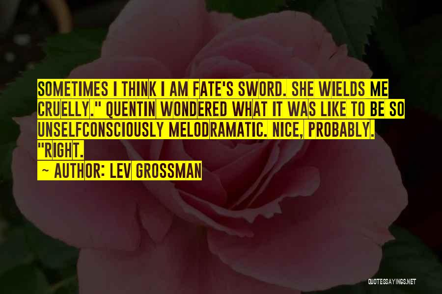Melodramatic Quotes By Lev Grossman