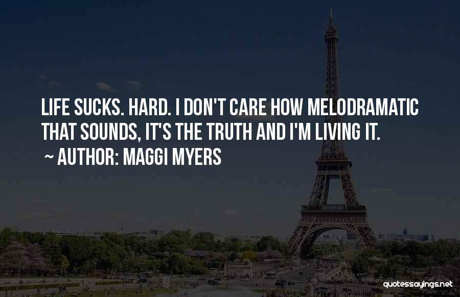 Melodramatic Quotes By Maggi Myers