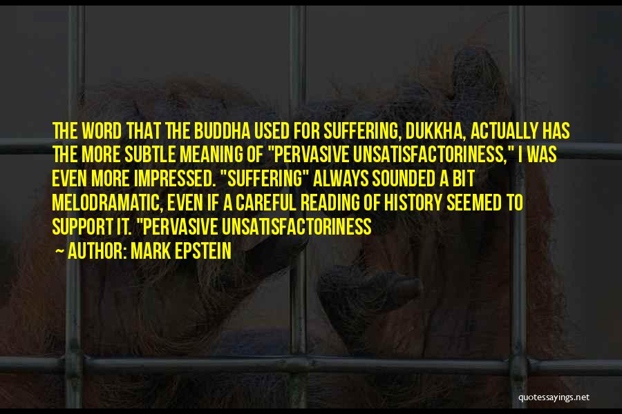 Melodramatic Quotes By Mark Epstein
