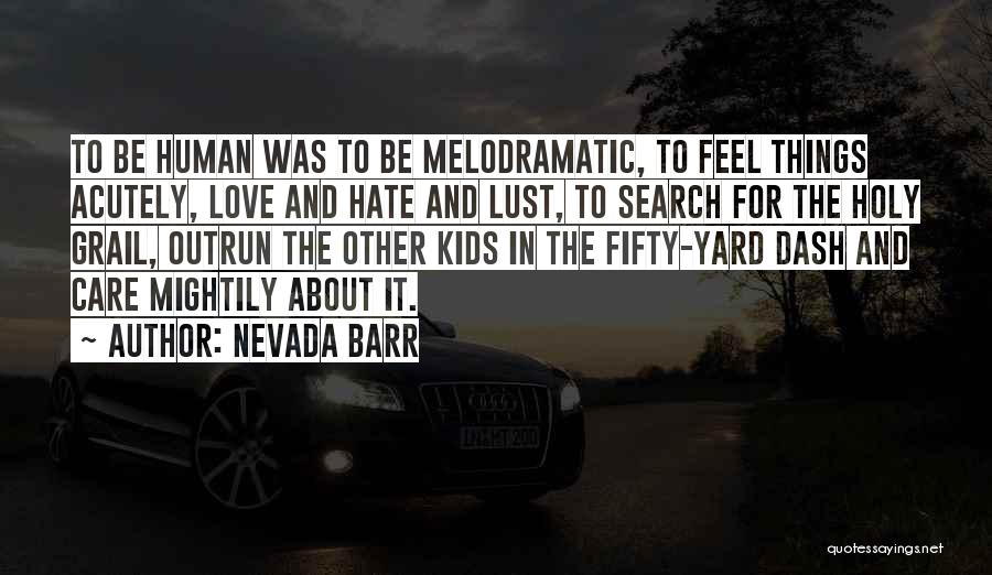 Melodramatic Quotes By Nevada Barr