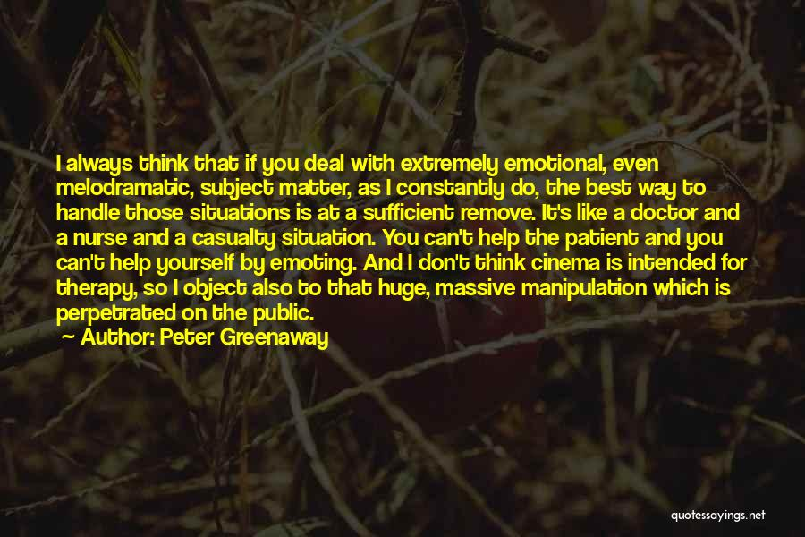 Melodramatic Quotes By Peter Greenaway