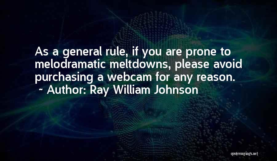 Melodramatic Quotes By Ray William Johnson