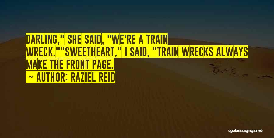 Melodramatic Quotes By Raziel Reid