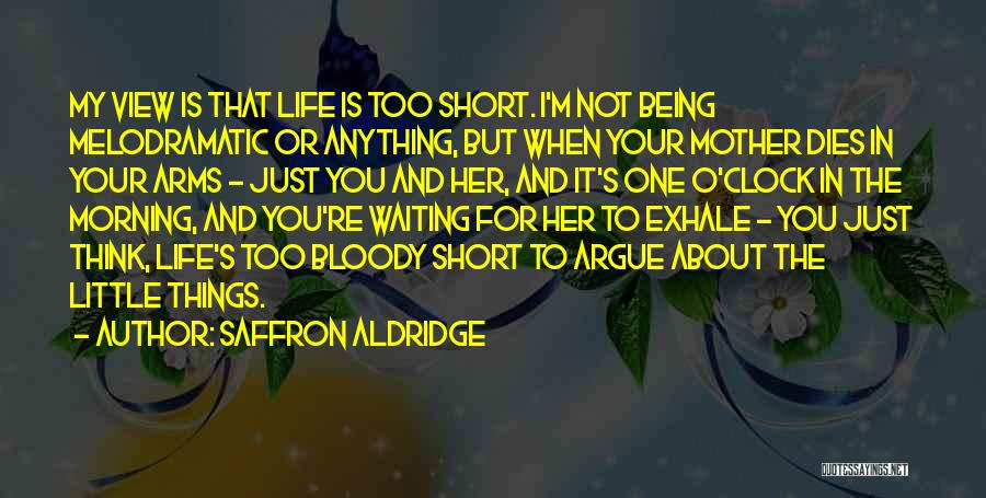 Melodramatic Quotes By Saffron Aldridge