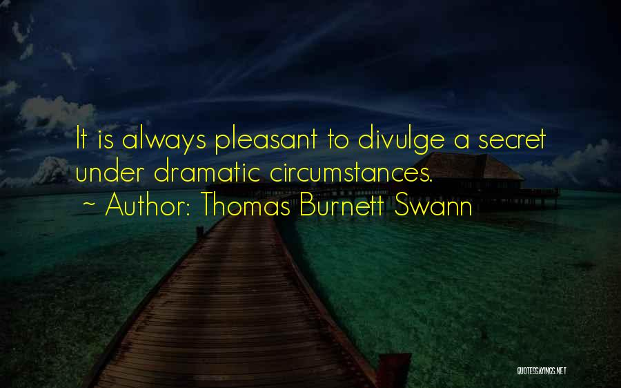 Melodramatic Quotes By Thomas Burnett Swann