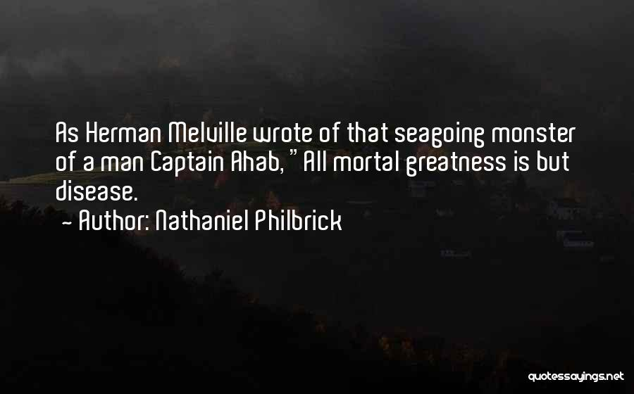 Melville Ahab Quotes By Nathaniel Philbrick