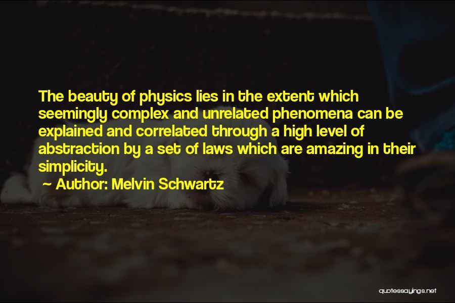 Melvin Schwartz Quotes 1308099
